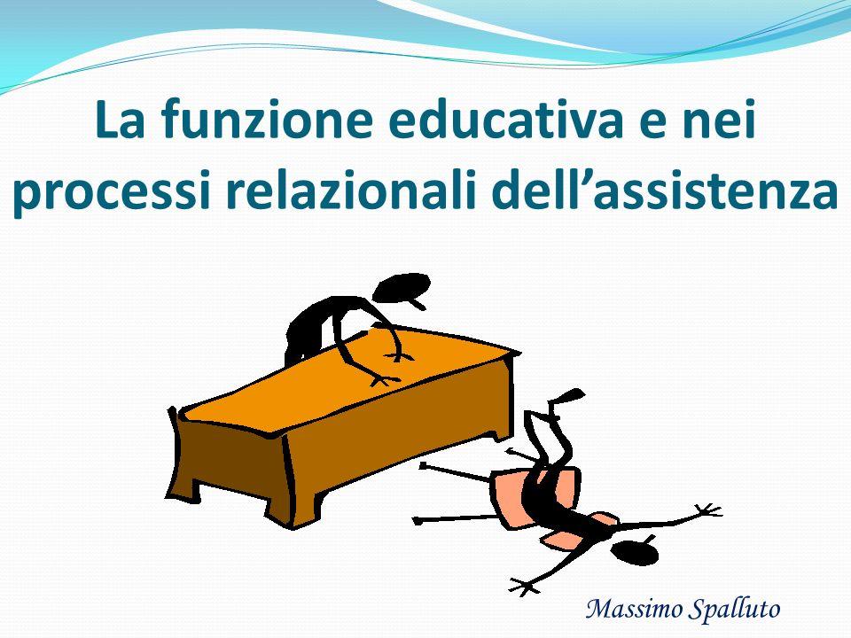 La funzione educativa e nei processi relazionali dell'assistenza