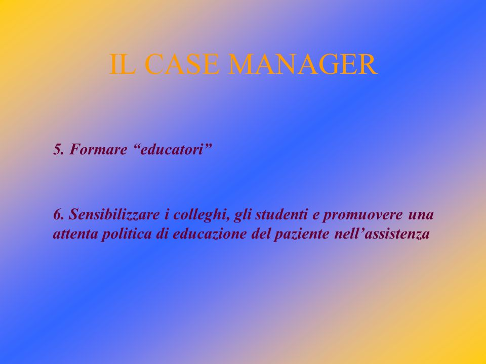 IL CASE MANAGER 5. Formare educatori