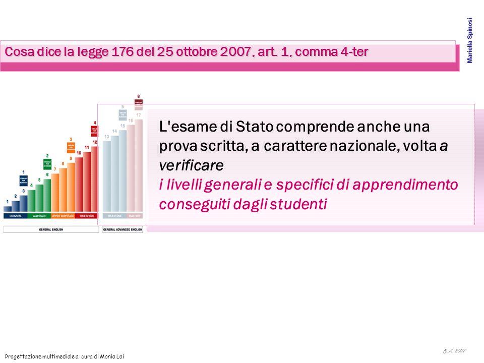 Mariella Spinosi Cosa dice la legge 176 del 25 ottobre 2007, art. 1, comma 4-ter.