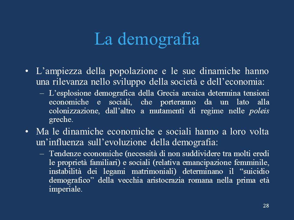 La demografia L'ampiezza della popolazione e le sue dinamiche hanno una rilevanza nello sviluppo della società e dell'economia: