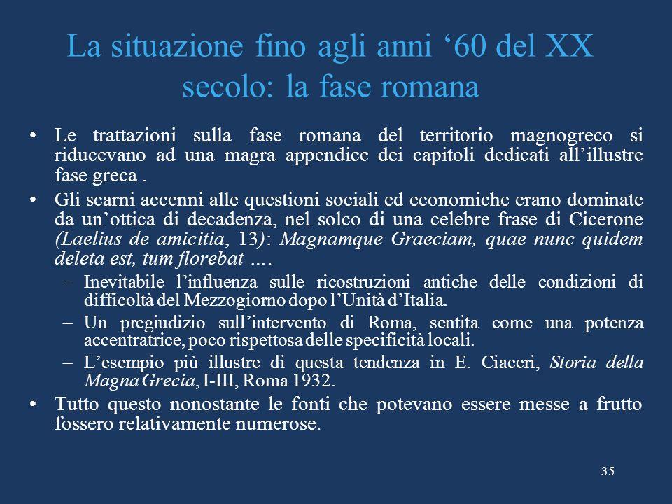 La situazione fino agli anni '60 del XX secolo: la fase romana