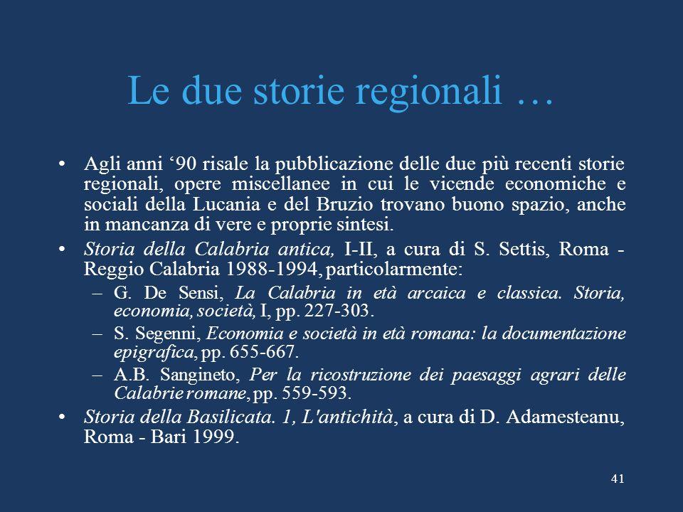 Le due storie regionali …