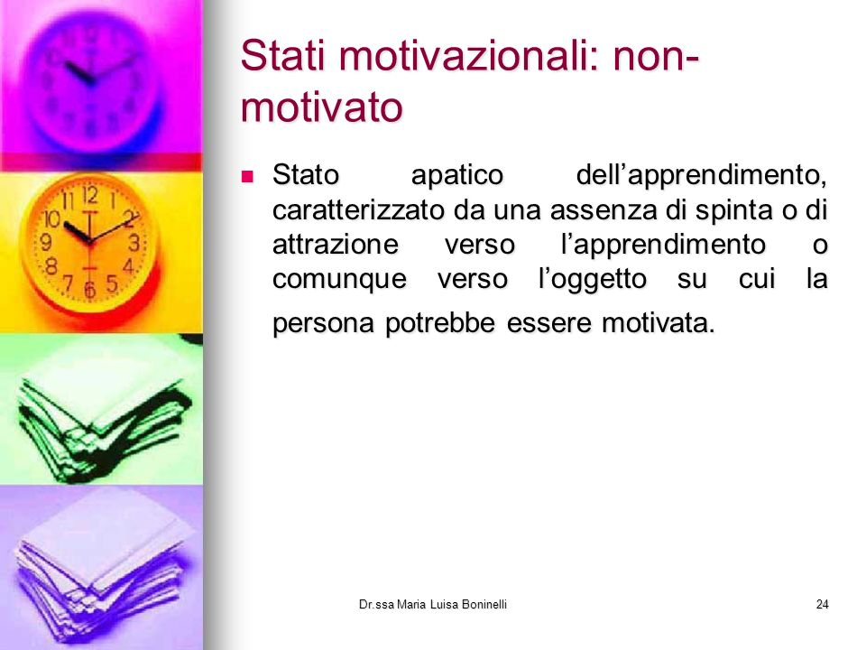 Stati motivazionali: non- motivato