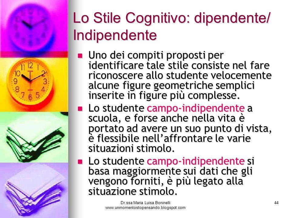 Lo Stile Cognitivo: dipendente/ Indipendente