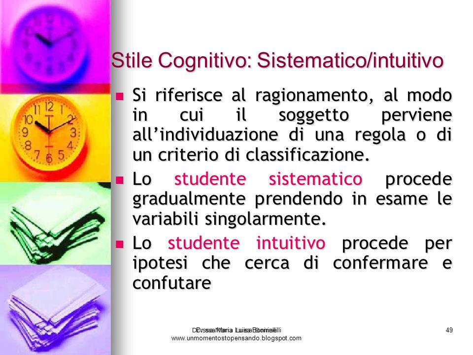 Stile Cognitivo: Sistematico/intuitivo