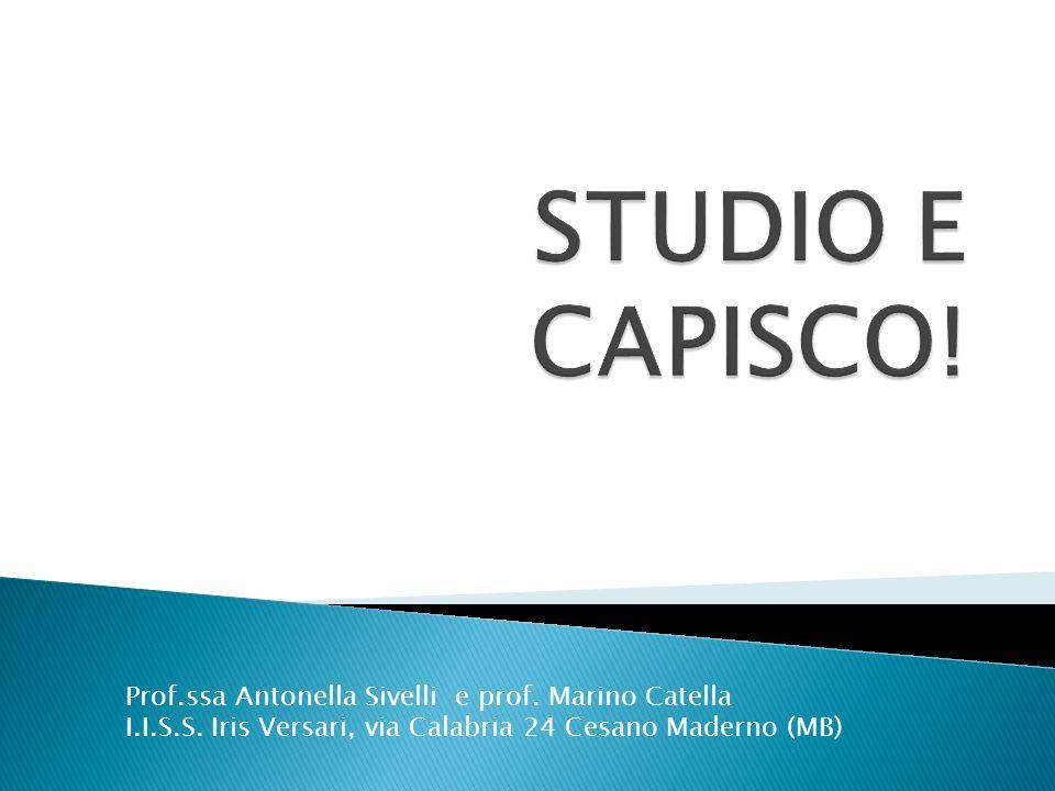 STUDIO E CAPISCO! Prof.ssa Antonella Sivelli e prof. Marino Catella
