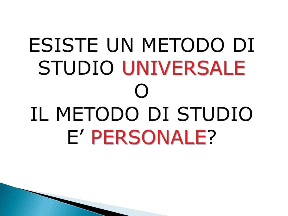 ESISTE UN METODO DI STUDIO UNIVERSALE O