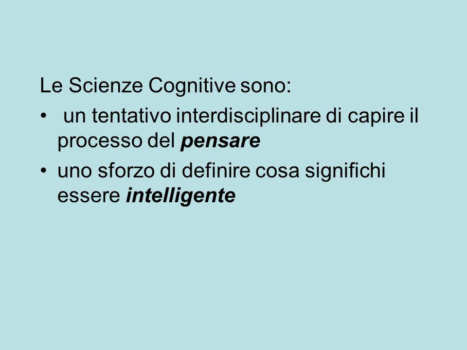Le Scienze Cognitive sono: