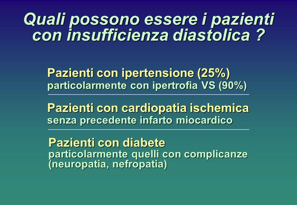 Quali possono essere i pazienti con insufficienza diastolica