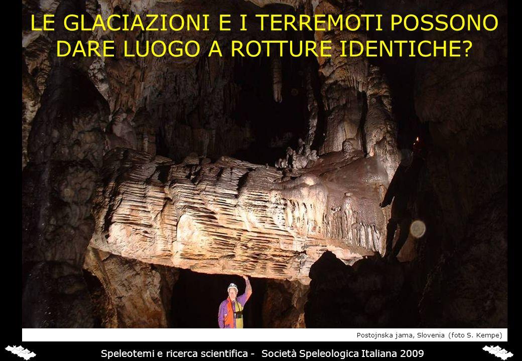 ROTTURE DA GHIACCIO La rottura di grandi speleotemi