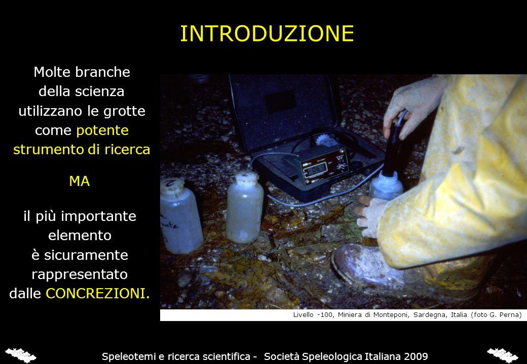 SPELEOTEMI & RICERCA - gli ambienti; - i terremoti; Le concrezioni