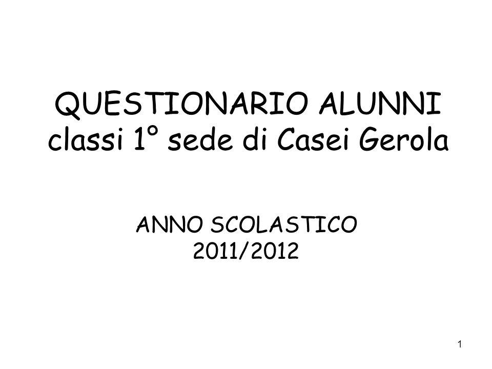 QUESTIONARIO ALUNNI classi 1° sede di Casei Gerola