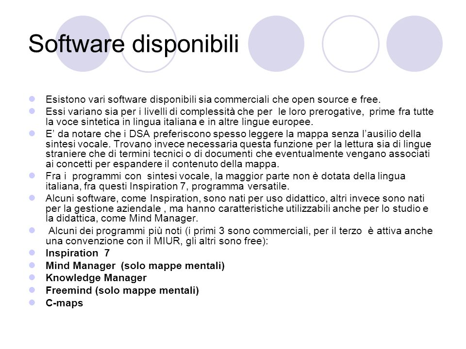 Software disponibili Esistono vari software disponibili sia commerciali che open source e free.