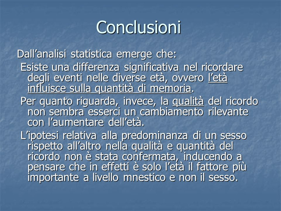 Conclusioni Dall'analisi statistica emerge che: