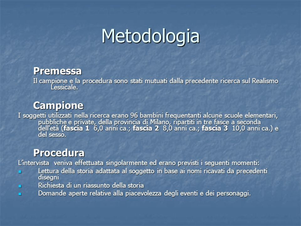 Metodologia Premessa Campione Procedura