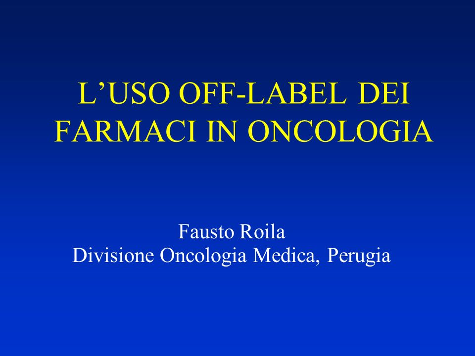 L'USO OFF-LABEL DEI FARMACI IN ONCOLOGIA
