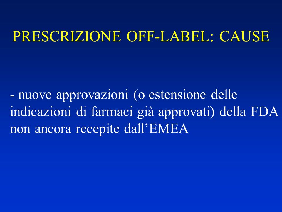 PRESCRIZIONE OFF-LABEL: CAUSE