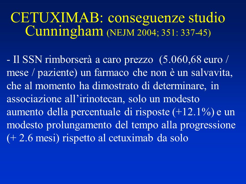CETUXIMAB: conseguenze studio Cunningham (NEJM 2004; 351: 337-45)