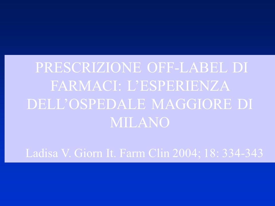 PRESCRIZIONE OFF-LABEL DI FARMACI: L'ESPERIENZA DELL'OSPEDALE MAGGIORE DI MILANO Ladisa V.