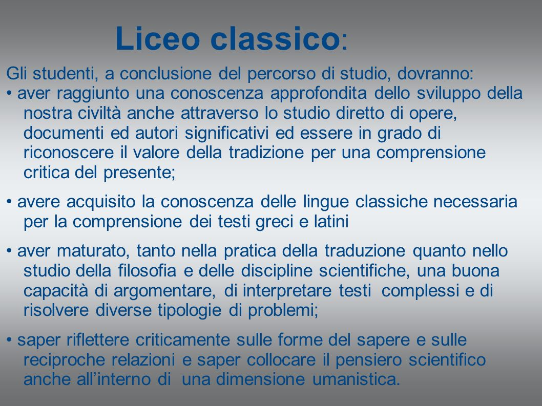 Liceo classico:Gli studenti, a conclusione del percorso di studio, dovranno: