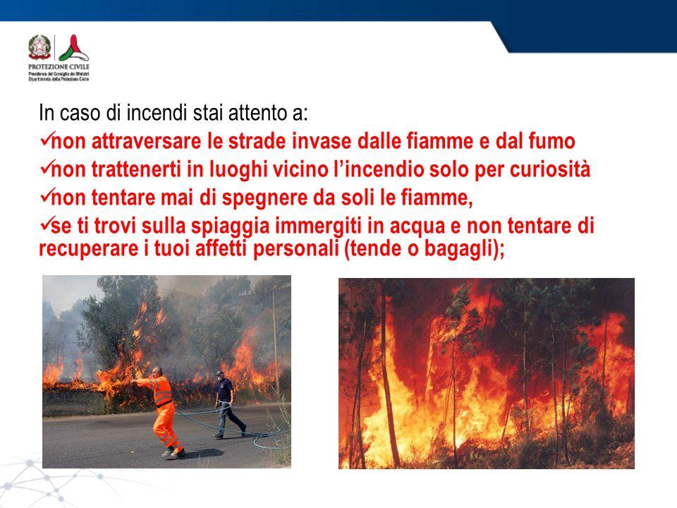 In caso di incendi stai attento a: