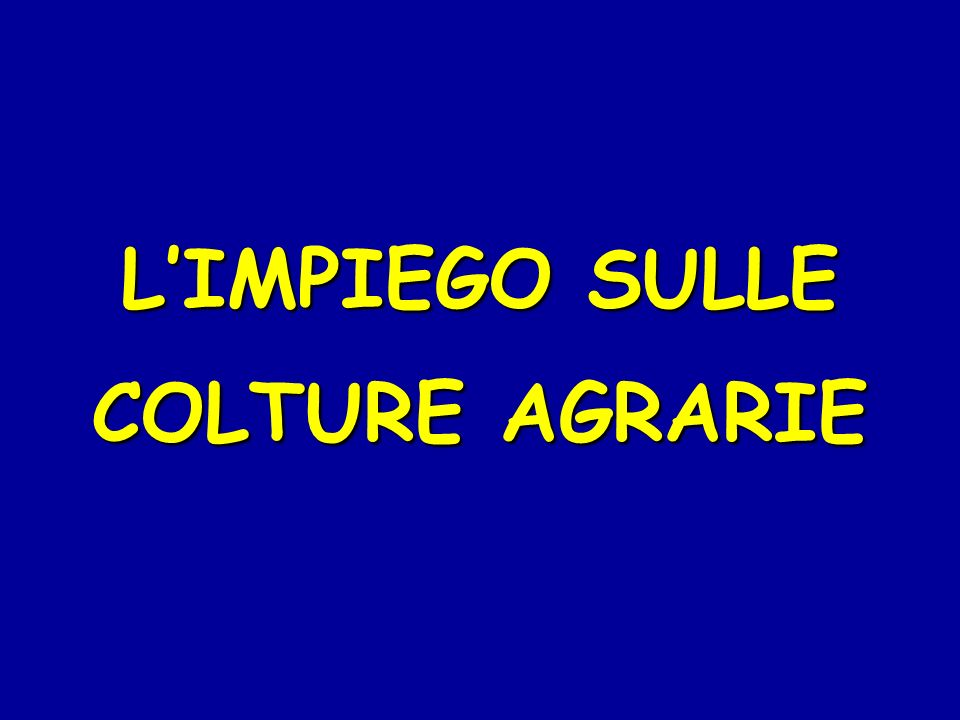 L'IMPIEGO SULLE COLTURE AGRARIE