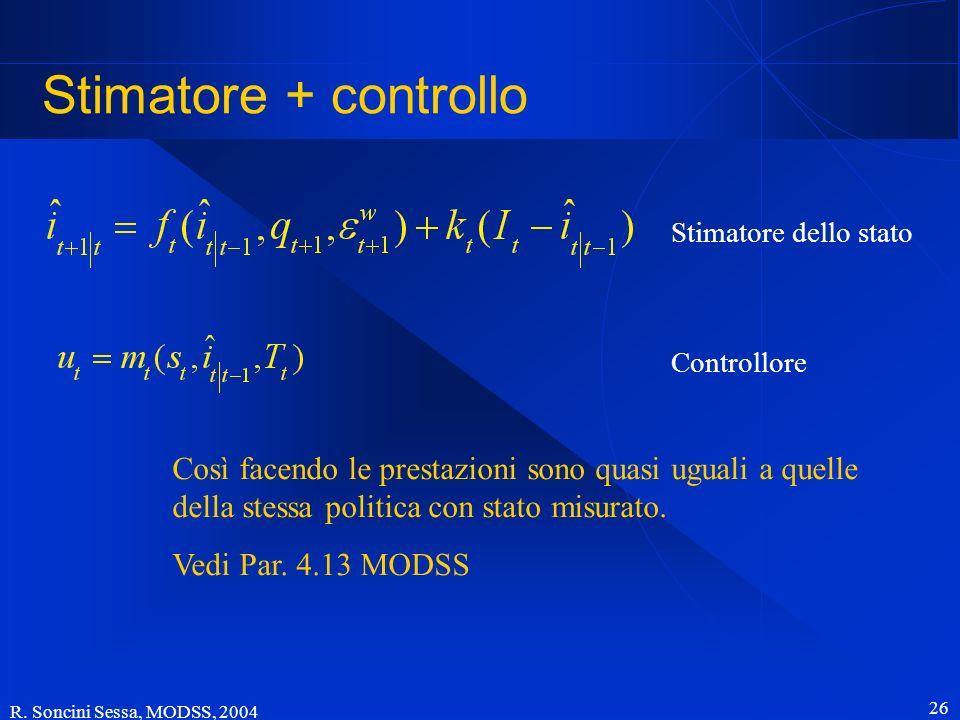 Stimatore + controllo Stimatore dello stato. Controllore.