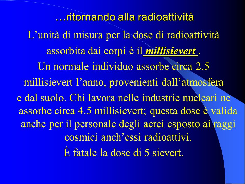 …ritornando alla radioattività