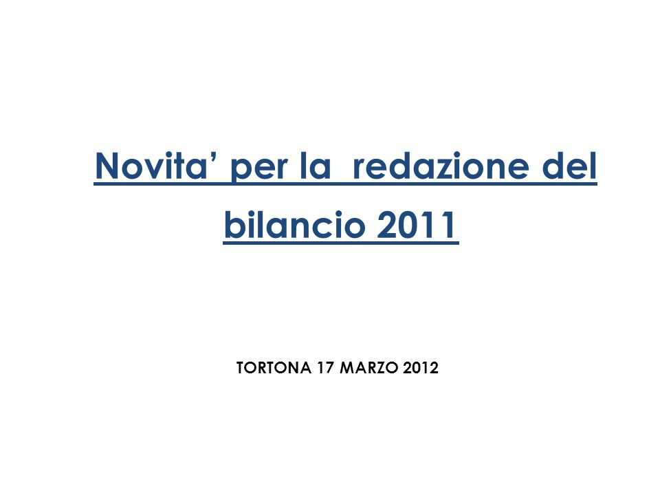 Novita' per la redazione del bilancio 2011