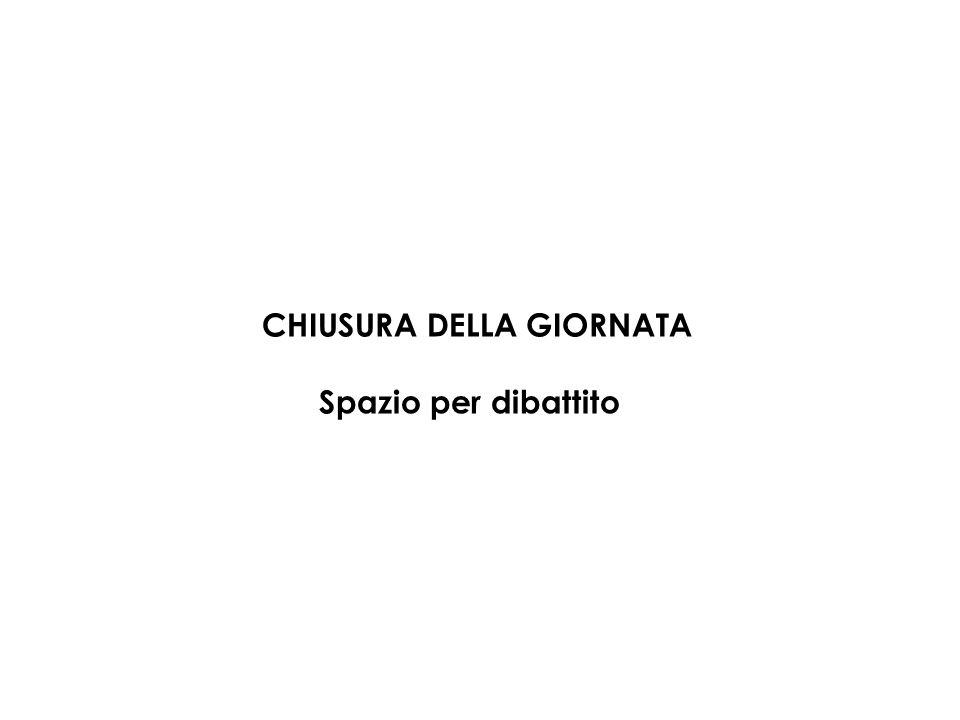 CHIUSURA DELLA GIORNATA