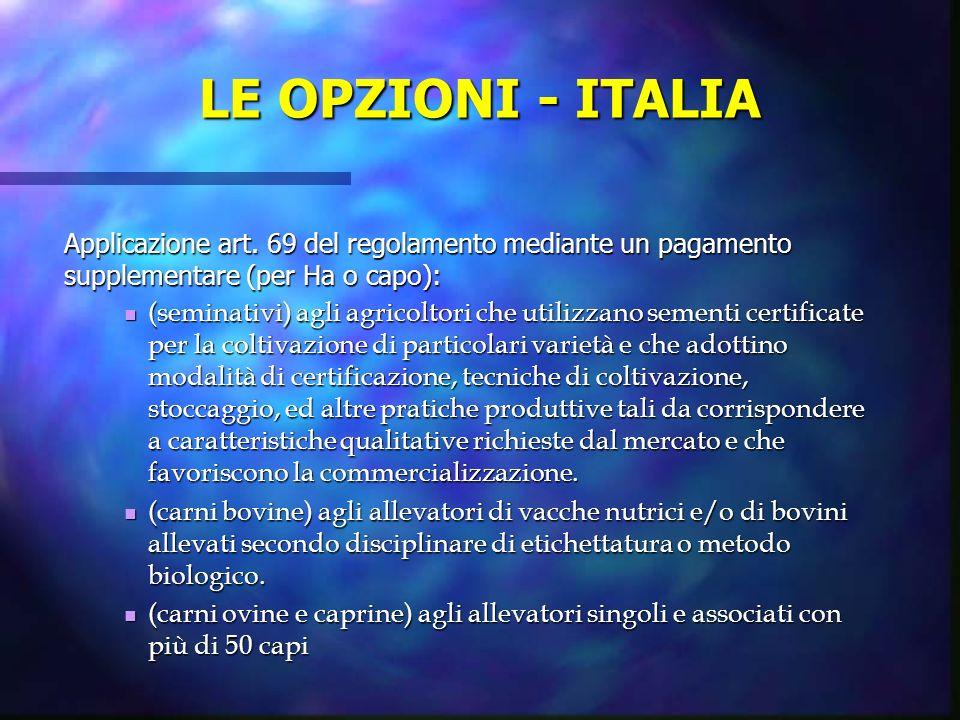 LE OPZIONI - ITALIA Applicazione art. 69 del regolamento mediante un pagamento supplementare (per Ha o capo):
