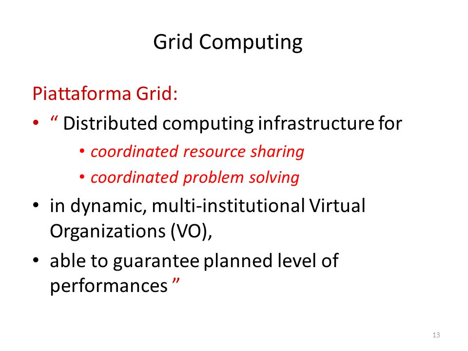 Grid Computing Piattaforma Grid:
