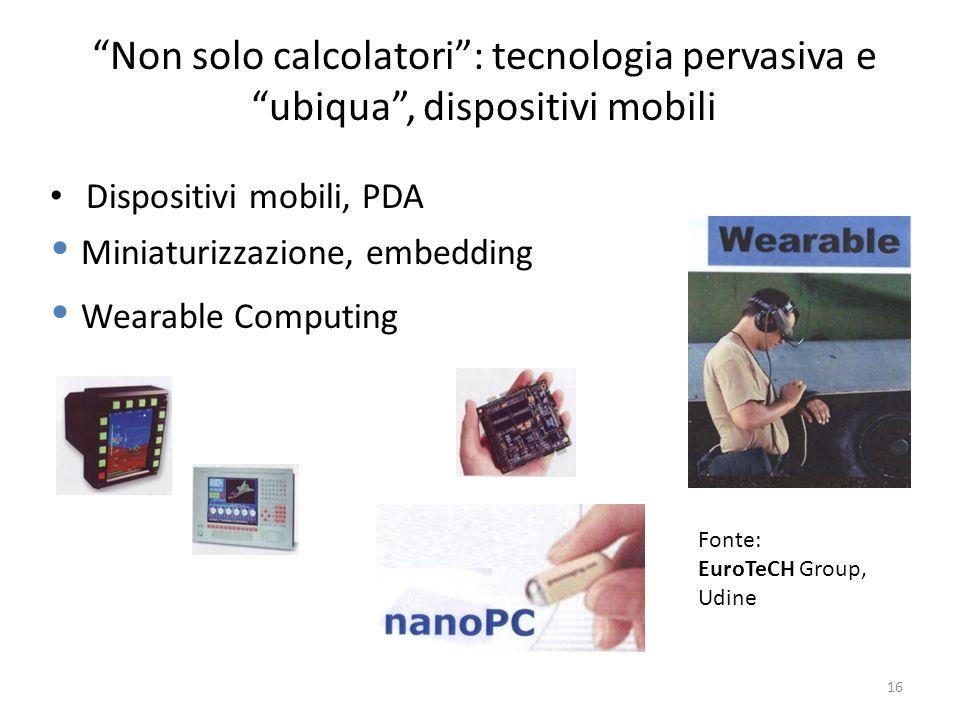 Non solo calcolatori : tecnologia pervasiva e ubiqua , dispositivi mobili