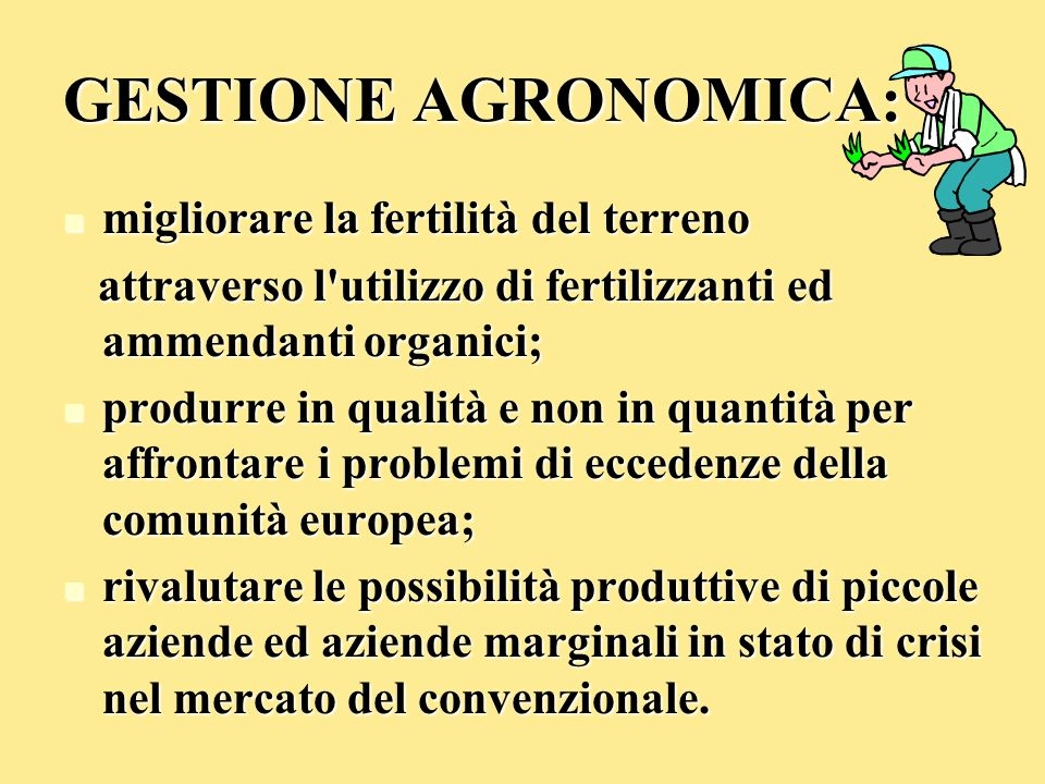 GESTIONE AGRONOMICA: migliorare la fertilità del terreno