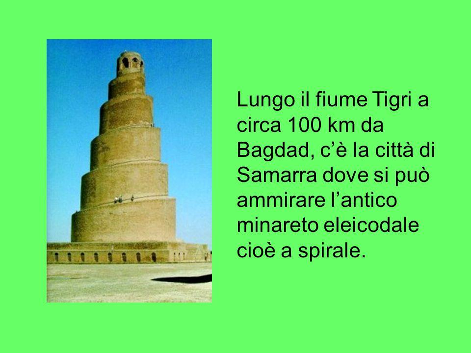 Lungo il fiume Tigri a circa 100 km da Bagdad, c'è la città di Samarra dove si può ammirare l'antico minareto eleicodale cioè a spirale.