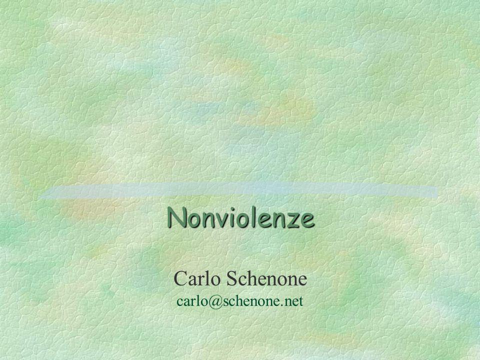 Nonviolenze Carlo Schenone carlo@schenone.net