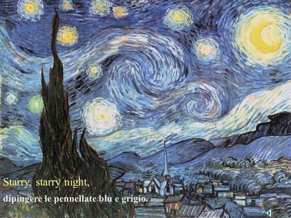 Starry, starry night, dipingere le pennellate blu e grigio.