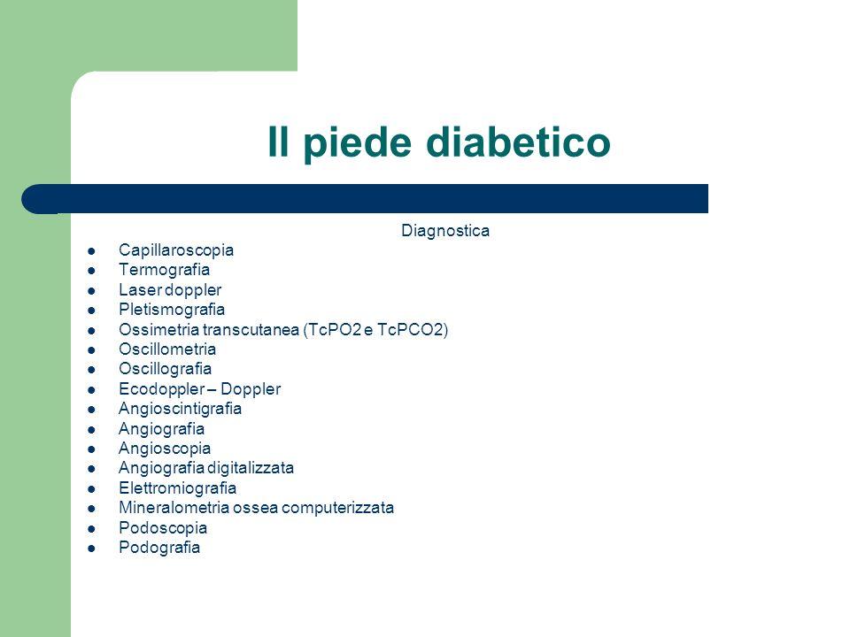 Il piede diabetico Diagnostica Capillaroscopia Termografia