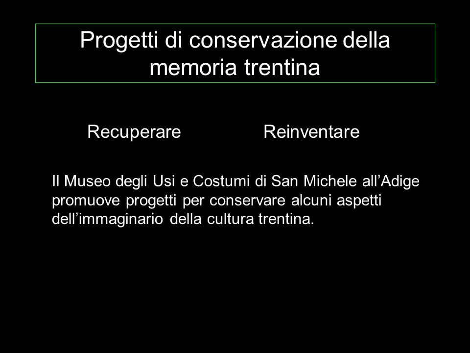 Progetti di conservazione della memoria trentina