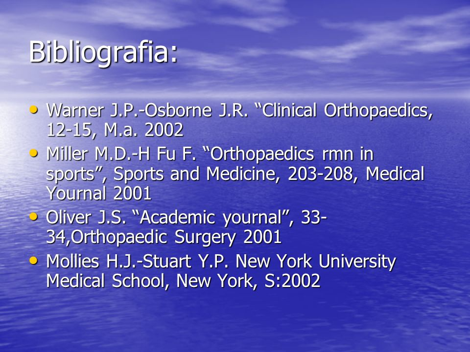 Bibliografia: Warner J.P.-Osborne J.R. Clinical Orthopaedics, 12-15, M.a. 2002.