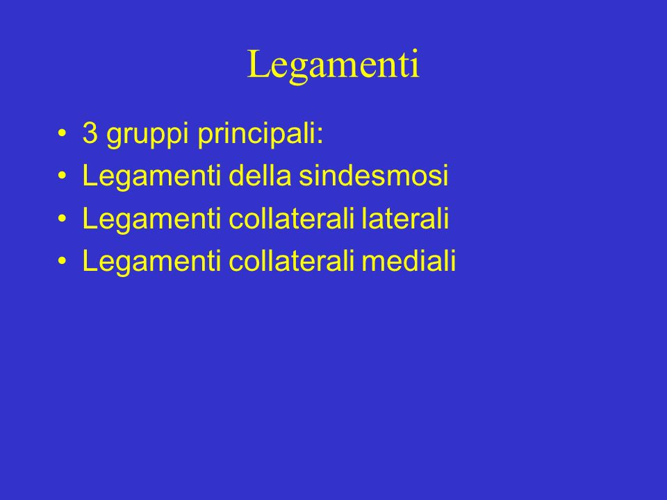 Legamenti 3 gruppi principali: Legamenti della sindesmosi