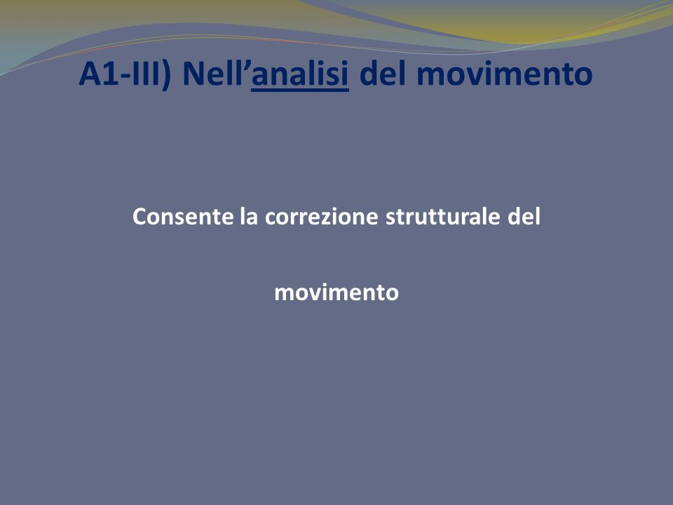 A1-III) Nell'analisi del movimento