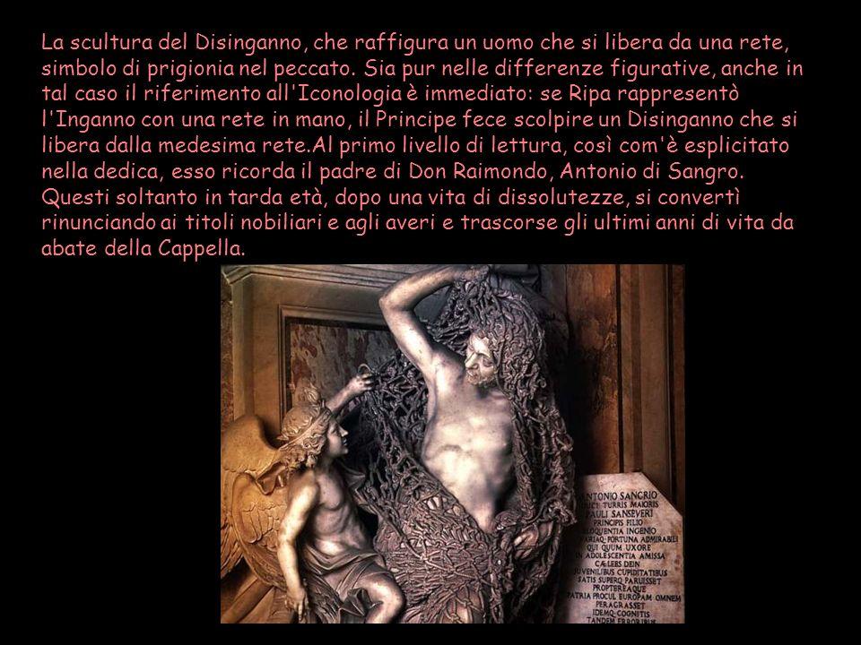 La scultura del Disinganno, che raffigura un uomo che si libera da una rete, simbolo di prigionia nel peccato.