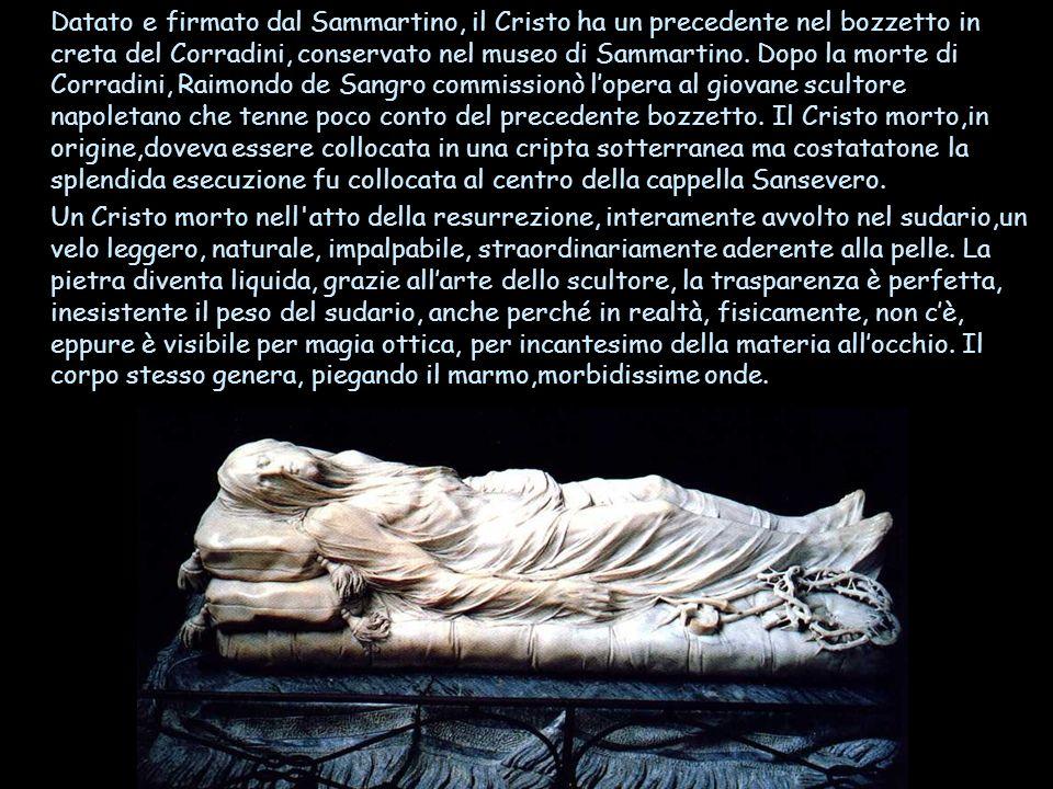 Datato e firmato dal Sammartino, il Cristo ha un precedente nel bozzetto in creta del Corradini, conservato nel museo di Sammartino.