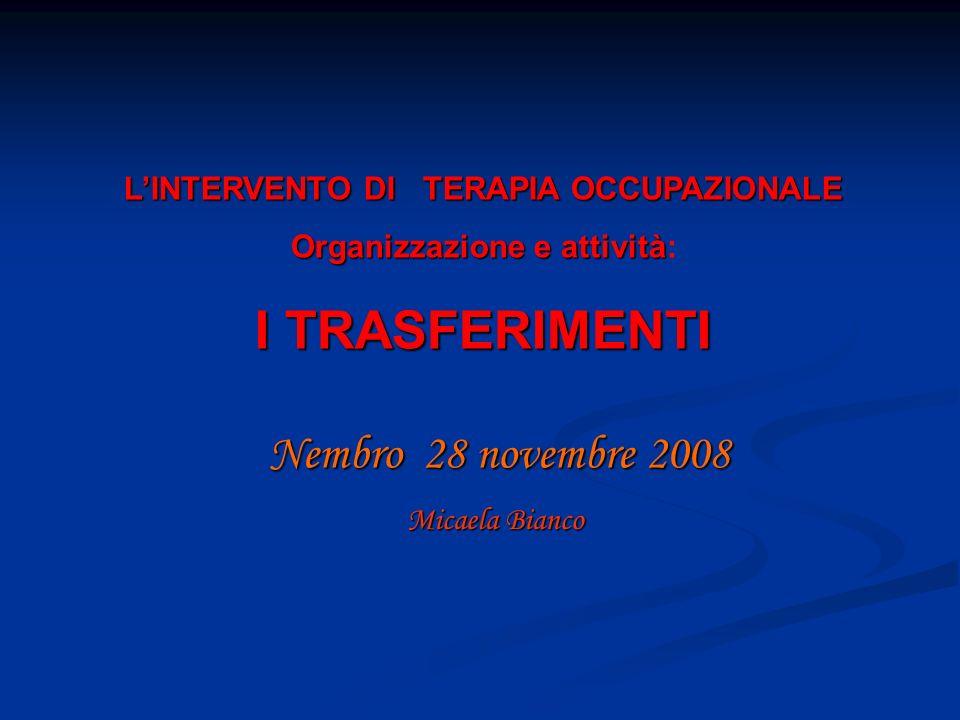 L'INTERVENTO DI TERAPIA OCCUPAZIONALE Organizzazione e attività: