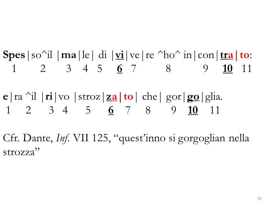 Spes|so^il |ma|le| di |vi|ve|re ^ho^ in|con|tra|to: