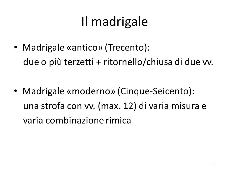 Il madrigale Madrigale «antico» (Trecento):