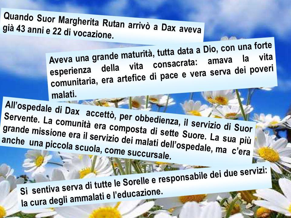 Quando Suor Margherita Rutan arrivò a Dax aveva già 43 anni e 22 di vocazione.