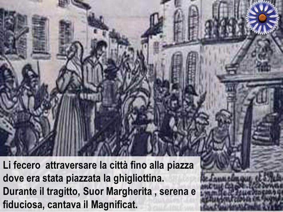 Li fecero attraversare la città fino alla piazza dove era stata piazzata la ghigliottina.