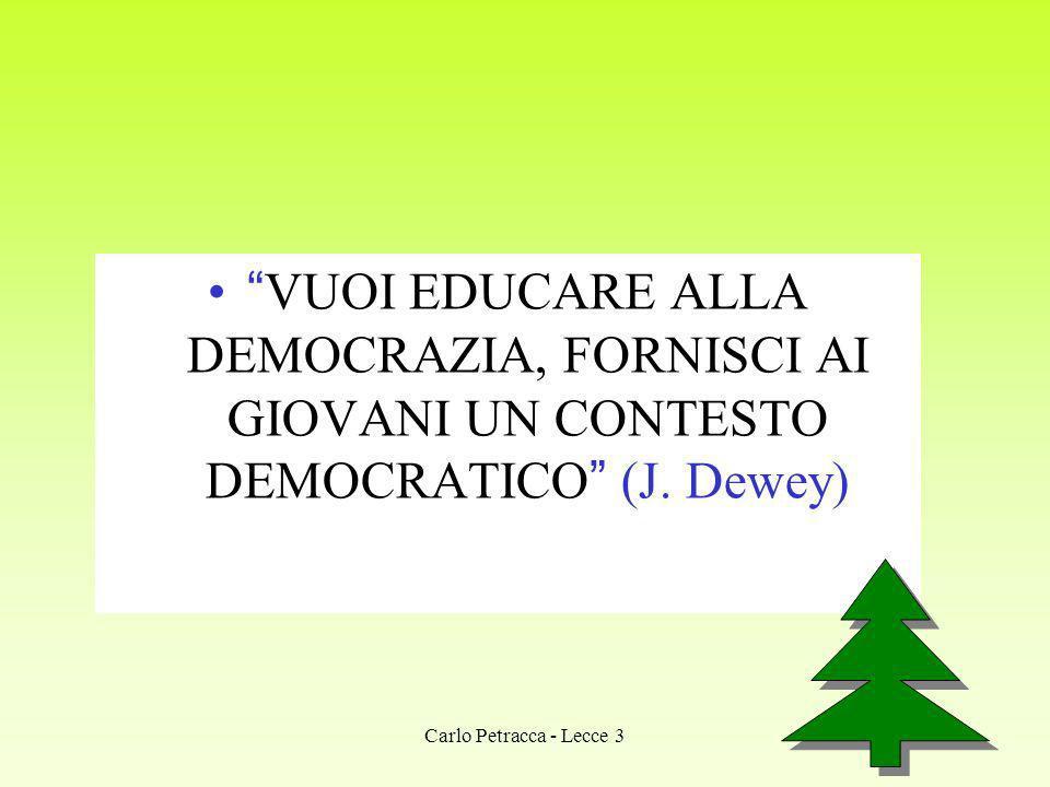VUOI EDUCARE ALLA DEMOCRAZIA, FORNISCI AI GIOVANI UN CONTESTO DEMOCRATICO (J. Dewey)